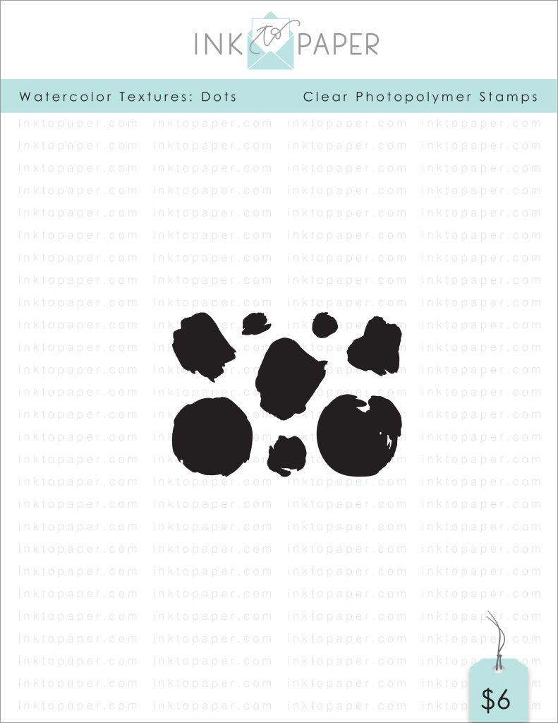 Ink-to-Paper_June-2019_Watercolor-Textures-Dots_stamp-set-blog