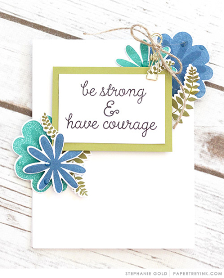 Be strong have courage 1